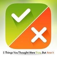 5 باور اشتباهی که در زندگی روزمره داریم